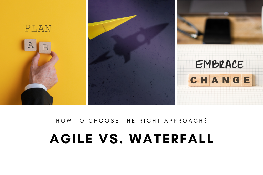 Agile vs. Waterfall – how to choose the right approach?