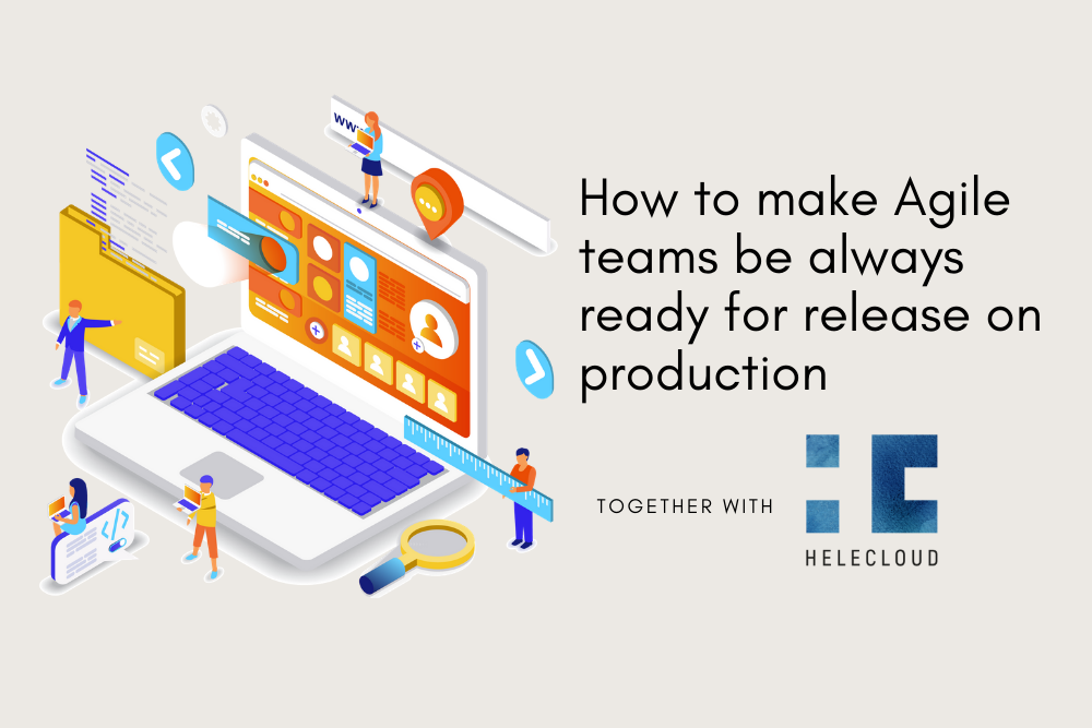 How to make Agile teams be always ready for release on production